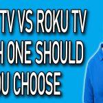 Smart TV vs Roku TV